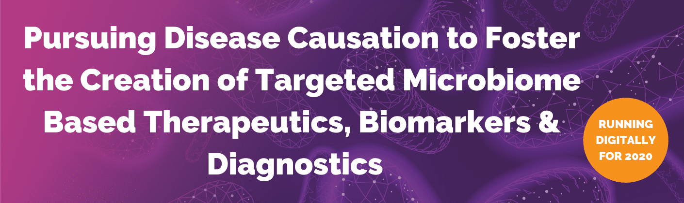 Pursuing Disease Causation to Foster the Creation of Targeted Microbiome Based Therapeutics, Biomarkers & Diagnostics